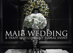 Maib Wedding: A Trapp and Company Floral Event